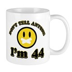 Don't tell anybody I'm 44 Mug