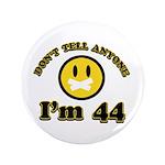 Don't tell anybody I'm 44 3.5