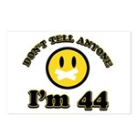 Don't tell anybody I'm 44 Postcards (Package of 8)