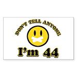 Don't tell anybody I'm 44 Sticker (Rectangle)
