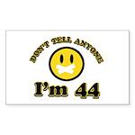 Don't tell anybody I'm 44 Sticker (Rectangle 10 pk