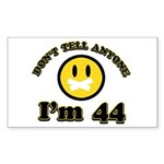 Don't tell anybody I'm 44 Sticker (Rectangle 50 pk