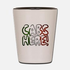 CABS HERE 1 Shot Glass