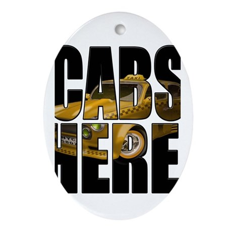 CABS HERE 3 Ornament (Oval)