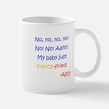 My baby French-Fried!! Mug