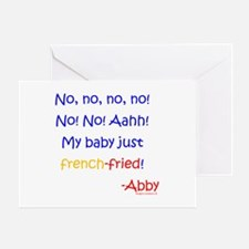 My baby French-Fried!! Greeting Card
