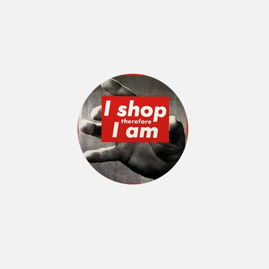I shop therefore I am Mini Button
