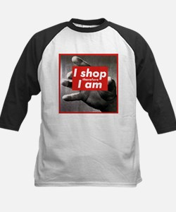 I shop therefore I am Tee