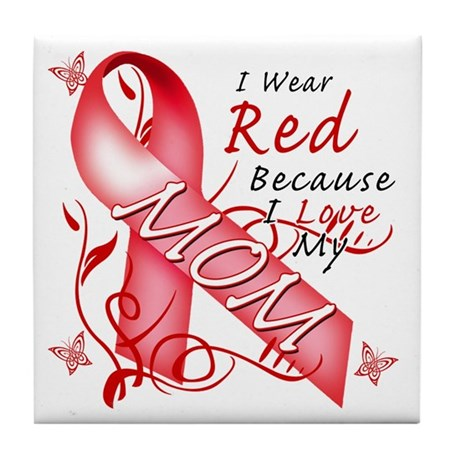 I Wear Red Because I Love My Mom Tile Coaster