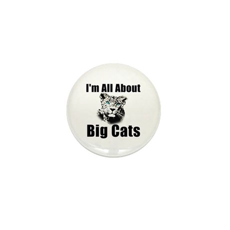 I'm All About Big Cats! Mini Button