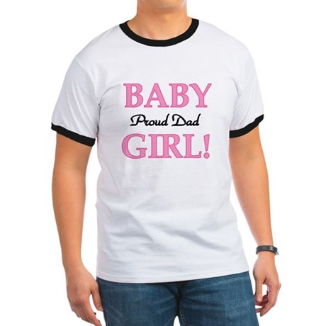 Baby Girl Proud Dad Ringer T