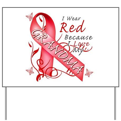 I Wear Red Because I Love My Grandma Yard Sign
