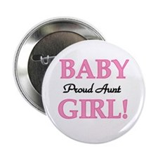 """Baby Girl Proud Aunt 2.25"""" Button (10 pack)"""