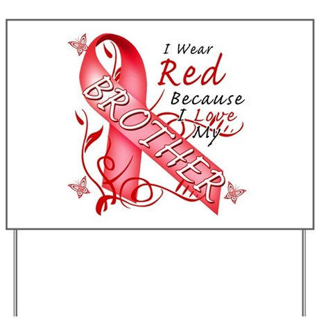 I Wear Red Because I Love My Brother Yard Sign
