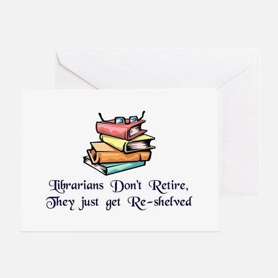 """""""Librarians Don't Retire"""" Greeting Card"""