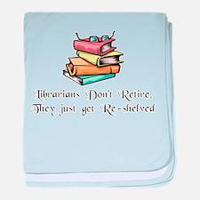 """Librarians Don't Retire"" baby blanket"