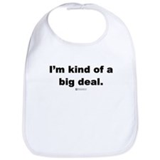 I'm kind of a big deal -  Bib