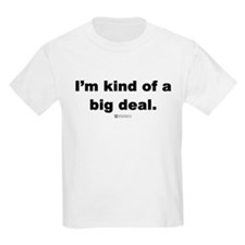 I'm kind of a big deal -  Kids T-Shirt