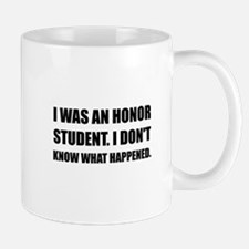 Honor Student What Happened Mugs