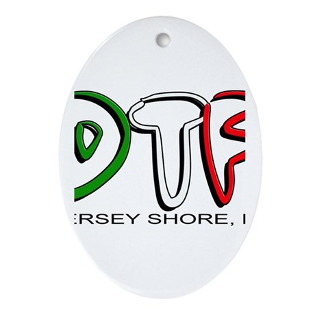 Jersey Shore DTF 1 Ornament (Oval)