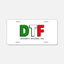 Jersey Shore DTF 3 Aluminum License Plate