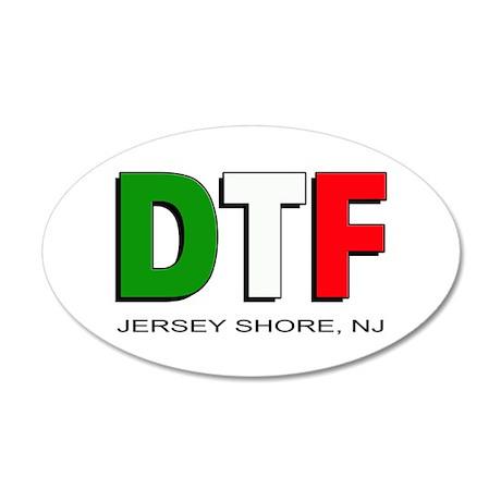 Jersey Shore DTF 3 22x14 Oval Wall Peel