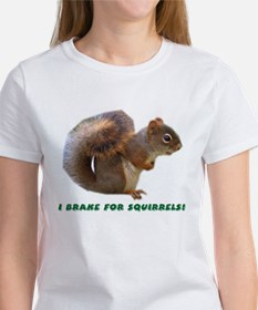 """""""I Brake for Squirrels"""" Tee"""