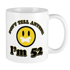 Don't tell anybody I'm 52 Mug