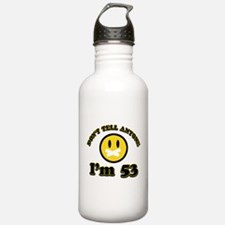Don't tell anybody I'm 53 Water Bottle
