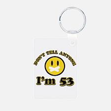 Don't tell anybody I'm 53 Keychains