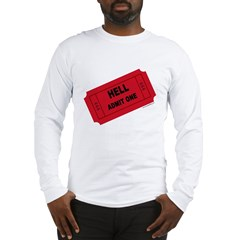 Ticket To Hell Long Sleeve T-Shirt