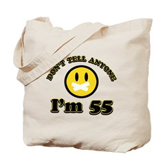 Don't tell anybody I'm 55 Tote Bag