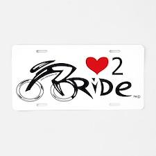 Love 2 ride 2 Aluminum License Plate