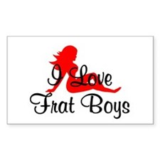 I LOVE FRAT BOYS SEXY GIRL SH Sticker (Rectangular