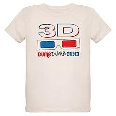 3D Dumb Dumb Dumb T-Shirt
