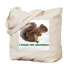 """I Brake for Squirrels"" Tote Bag"