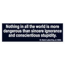 sincere ignorance... Bumper Bumper Sticker