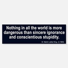sincere ignorance... Bumper Bumper Bumper Sticker