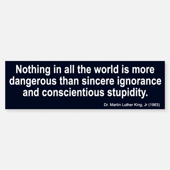 sincere ignorance... Bumper Bumper Bumper Sticker