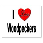I Love Woodpeckers Small Poster