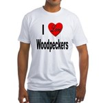 I Love Woodpeckers (Front) Fitted T-Shirt