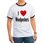 I Love Woodpeckers (Front) Ringer T