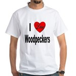 I Love Woodpeckers (Front) White T-Shirt