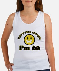 Don't tell anybody I'm 60 Women's Tank Top