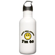 Don't tell anybody I'm 60 Water Bottle