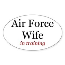 Air Force Wife in training Oval Decal