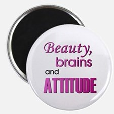 """Beauty Brains and Attitude"" Magnet"