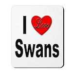 I Love Swans Mousepad