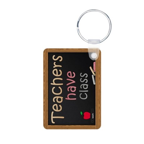 Teachers Have Class Aluminum Photo Keychain