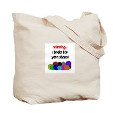 I BRAKE FOR YARN SHOPS Tote Bag